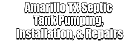 Amarillo TX Septic Tank Pumping, Installation, & Repairs Logo-We offer Septic Service & Repairs, Septic Tank Installations, Septic Tank Cleaning, Commercial, Septic System, Drain Cleaning, Line Snaking, Portable Toilet, Grease Trap Pumping & Cleaning, Septic Tank Pumping, Sewage Pump, Sewer Line Repair, Septic Tank Replacement, Septic Maintenance, Sewer Line Replacement, Porta Potty Rentals, and more.